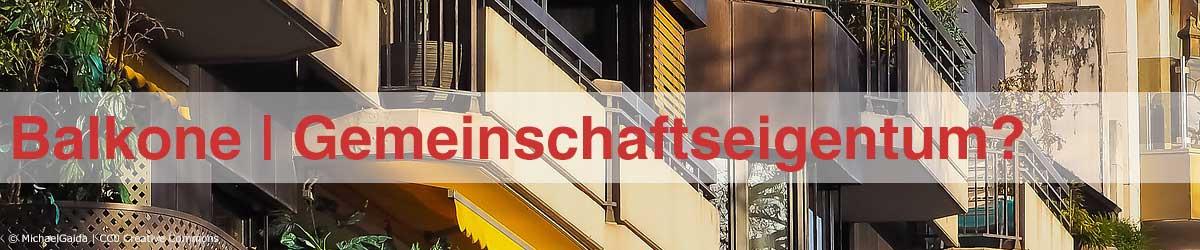 Balkone, was ist Sondereigentum und was ist Gemeinschaftseigentum?
